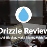 Drizzle Review – Forget Ad-Blocker, Make Money With Paywalls
