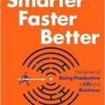 Smarter Better Faster by Charles Duhigg: Book Review and Highlights