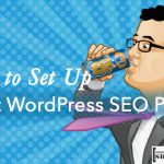 How To Set Up Yoast WordPress SEO Plugin [Updated]