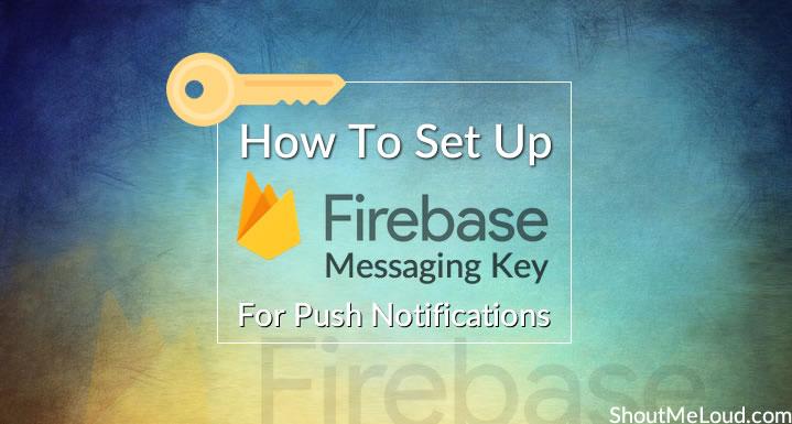 set-up-firebase-messaging-key