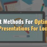 8 Best Methods For Optimizing Slide Presentations For Local SEO