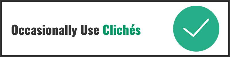 Occasionally Use Clichés