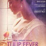Tulip Fever Movie: Love and Economic Bubbles