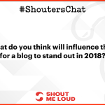 Blogging Trends in 2018 – A #ShoutersChat Recap