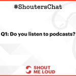 Podcasting in 2018 – A #ShoutersChat Recap