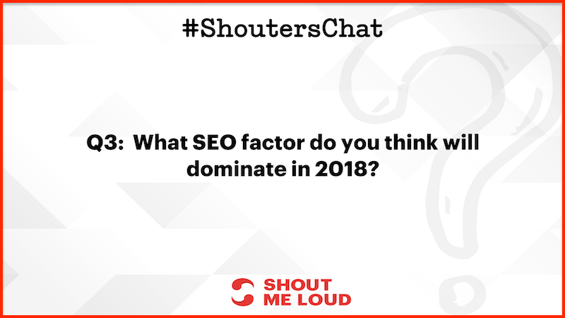 What SEO factors do you think will dominate in 2018