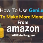 How To Use Geni.us To Make More Money From The Amazon Affiliate Program