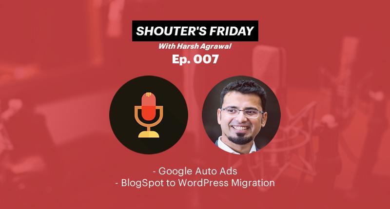Google Auto Ads, BlogSpot to WordPress Migration - Podcast