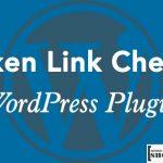 Broken Link Checker For WordPress: Fix Broken Links & Redirections For Better SEO