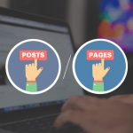 Explained: Difference Between Posts & Pages In WordPress